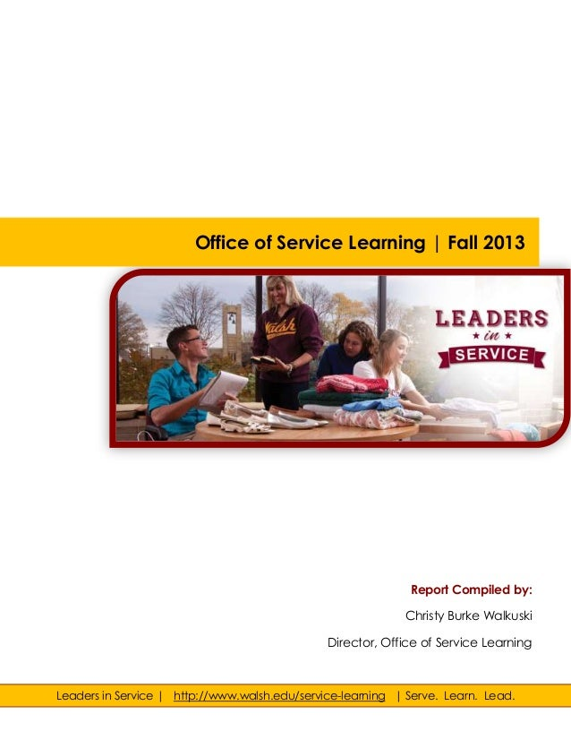 Office of Service Learning | Fall 2013  Report Compiled by: Christy Burke Walkuski Director, Office of Service Learning  L...