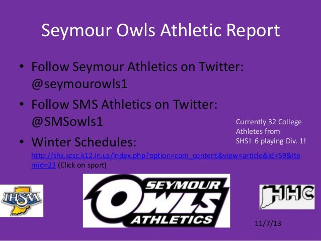 Seymour Owls Athletic Report • Follow Seymour Athletics on Twitter: @seymourowls1 • Follow SMS Athletics on Twitter: Curre...