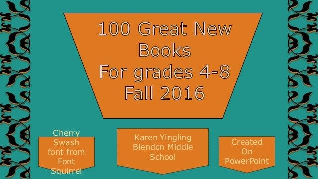 Karen YinglingBlendon MiddleSchoolCherrySwashfont fromFontSquirrelCreatedOnPowerPoint