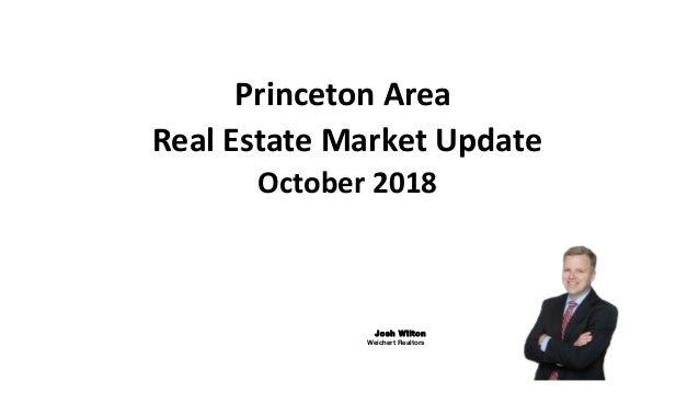 Princeton Area Real Estate Market Update October 2018 Josh Wilton Weichert Realtors