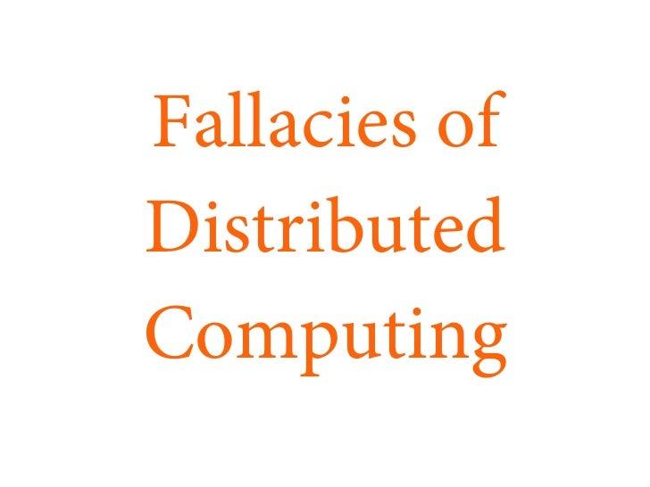 Fallacies ofDistributedComputing