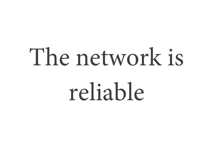 The network is   reliable