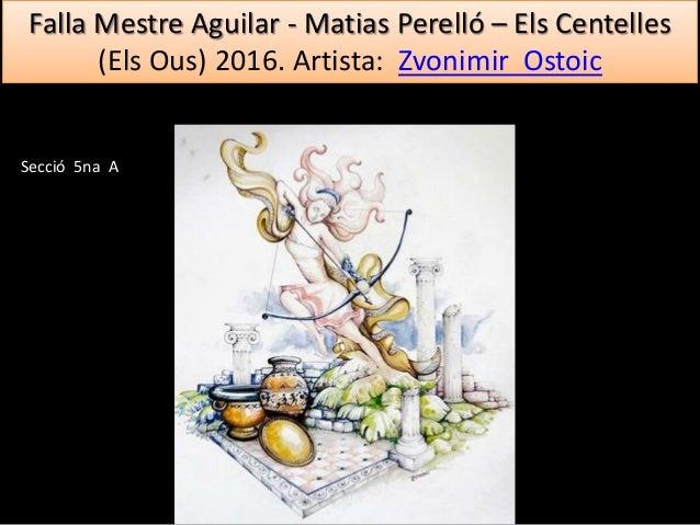 Falla Mestre Aguilar - Matias Perelló – Els Centelles (Els Ous) 2016. Artista: Zvonimir Ostoic Secció 5na A