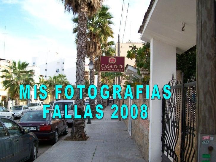 MIS FOTOGRAFIAS FALLAS 2008