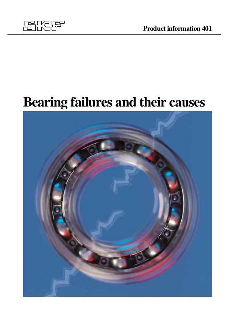 Product information 401Bearing failures and their causes