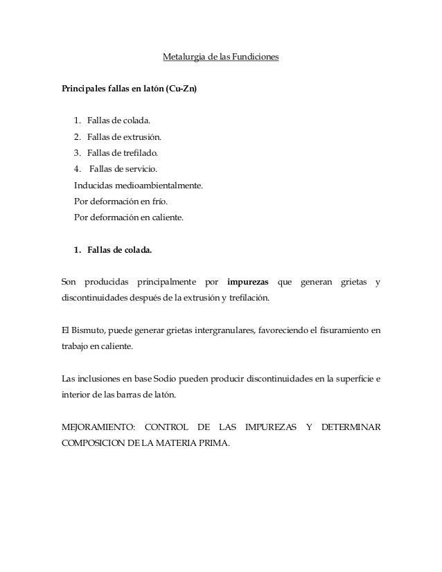 Metalurgia de las Fundiciones Principales fallas en latón (Cu-Zn) 1. Fallas de colada. 2. Fallas de extrusión. 3. Fallas d...