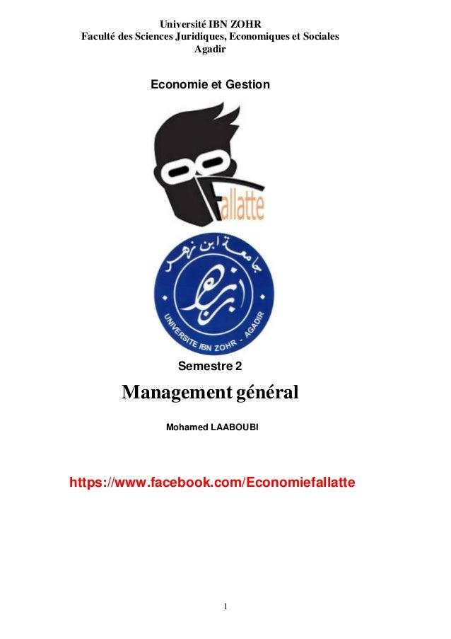 1 Université IBN ZOHR Faculté des Sciences Juridiques, Economiques et Sociales Agadir Economie et Gestion Semestre 2 Manag...