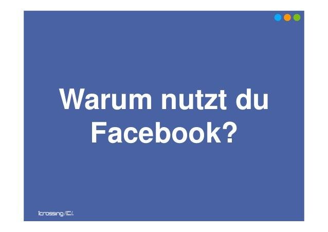 Warum nutzt duFacebook?