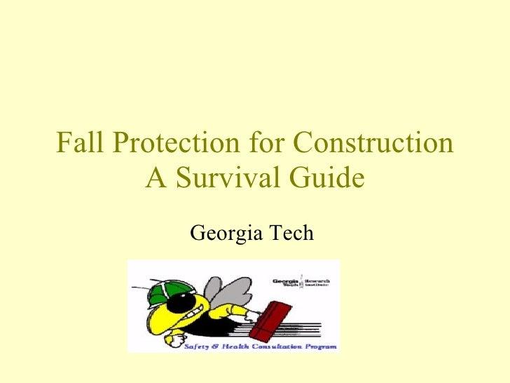 Fall Protection for Construction A Survival Guide Georgia Tech