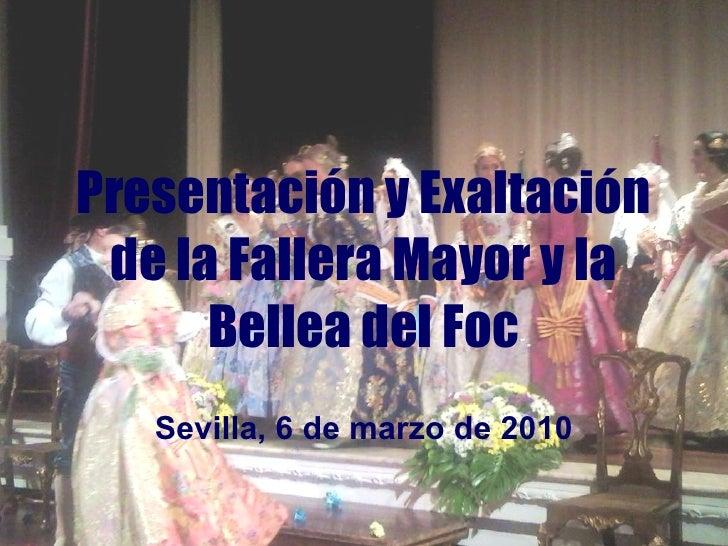 Presentación y Exaltación de la Fallera Mayor y la Bellea del Foc Sevilla, 6 de marzo de 2010
