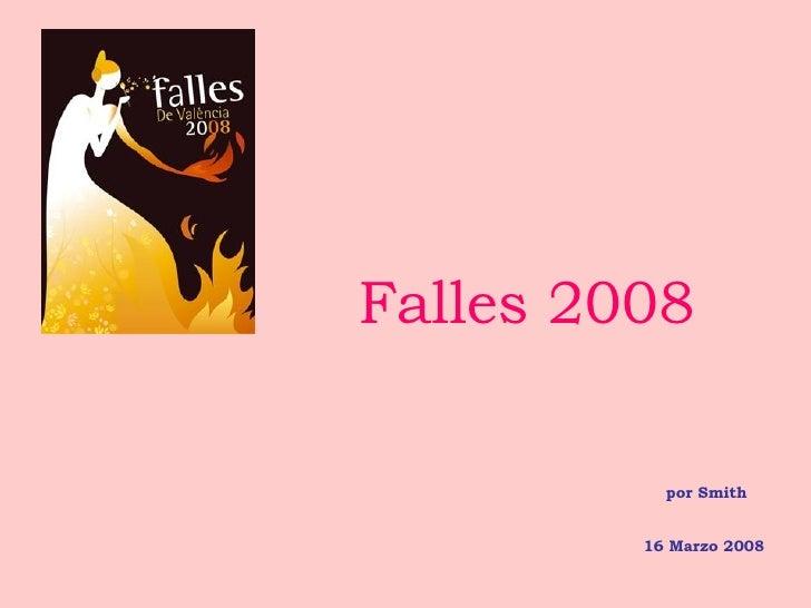 Falles 2008 por Smith 16 Marzo 2008