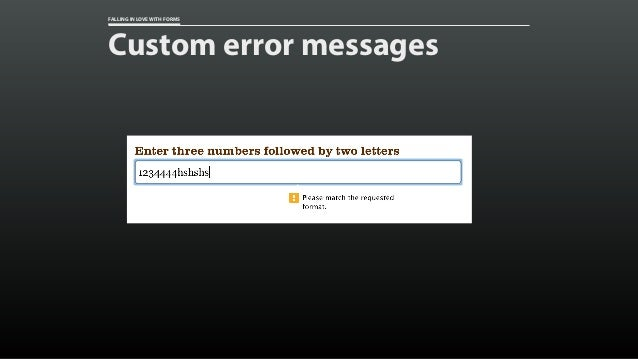 FALLING IN LOVE WITH FORMS Custom error messages