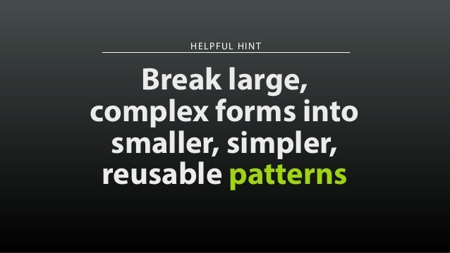 HELPFUL HINT Break large,