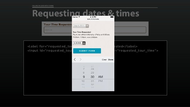 "FALLING IN LOVE WITH FORMS Requesting dates & times <label for=""requested_tour_time"">Tour Time Requested</label> <input id..."