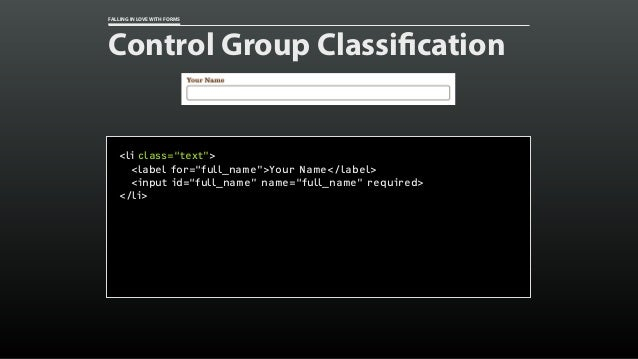 "FALLING IN LOVE WITH FORMS Control Group Classification <li class=""text""> <label for=""full_name"">Your Name</label> <input ..."