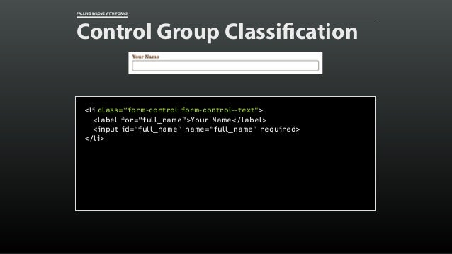 "FALLING IN LOVE WITH FORMS Control Group Classification <li class=""form-control form-control--text""> <label for=""full_name..."