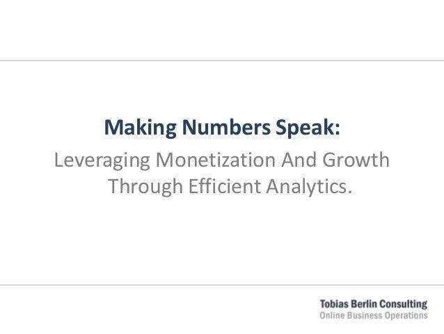 Making Numbers Speak: Leveraging Monetization And Growth Through Efficient Analytics.