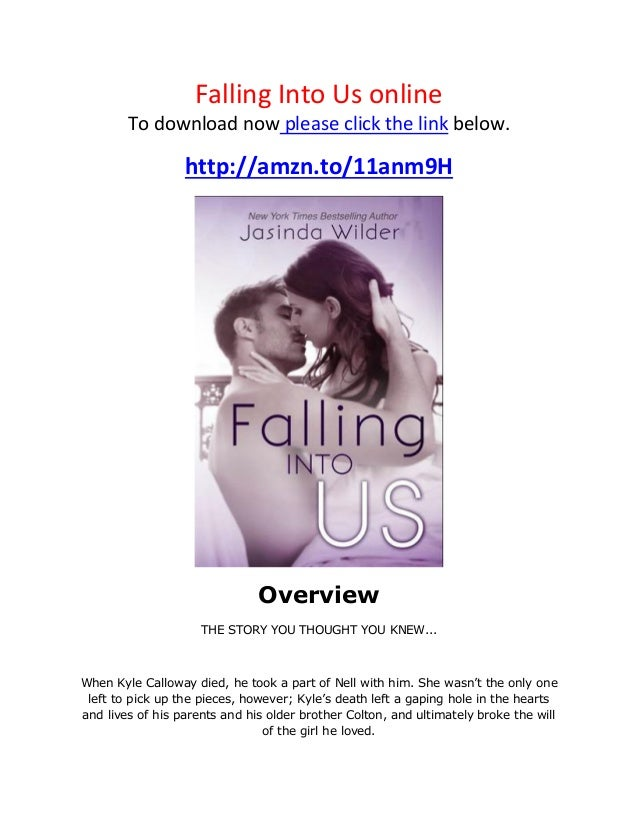 Falling Into Us online To download now please click the link below. http://amzn.to/11anm9H Overview THE STORY YOU THOUGHT ...