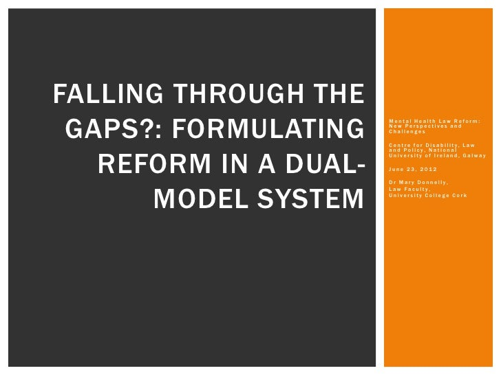 FALLING THROUGH THE GAPS?: FORMULATING                       Mental Health Law Reform:                       New Perspecti...