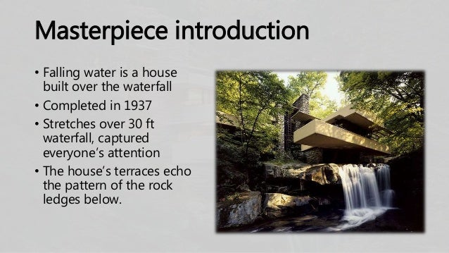 The Johnson Wax Headquaters; 9. Masterpiece Introduction U2022 Falling Water Is  A House Built Over The Waterfall ... Part 90