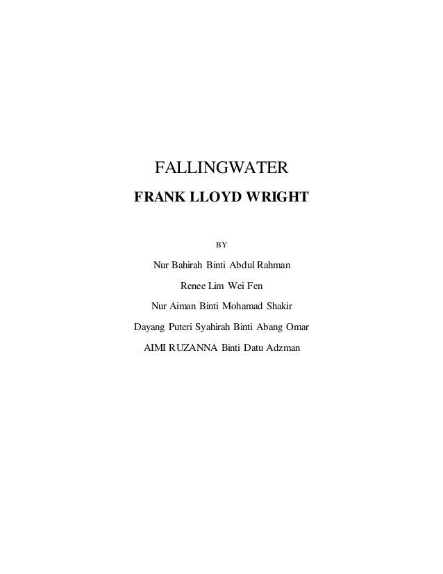 Frank Lloyd Wright Design Philosophy history culture 2 project 1 : falling waterfrank lloyd wright
