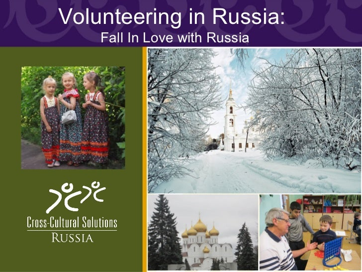 Volunteering in Russia:  Fall In Love with Russia