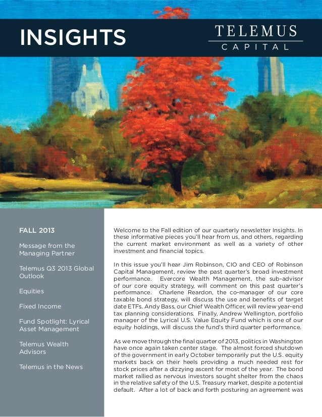 INSIGHTS  FALL 2013 Message from the Managing Partner Telemus Q3 2013 Global Outlook Equities Fixed Income Fund Spotlight:...