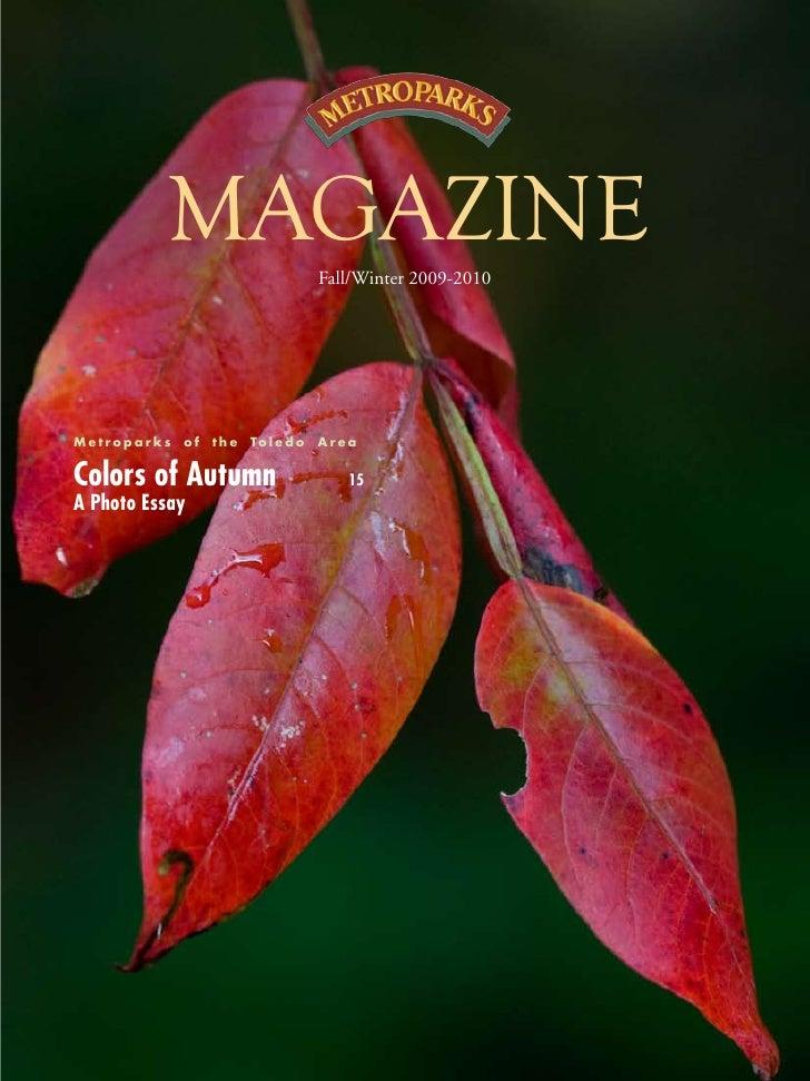 MAGAZINE                   Fall/Winter 2009-2010     M e t r o p a r k s o f t h e To l e d o   Area   Colors of Autumn   ...