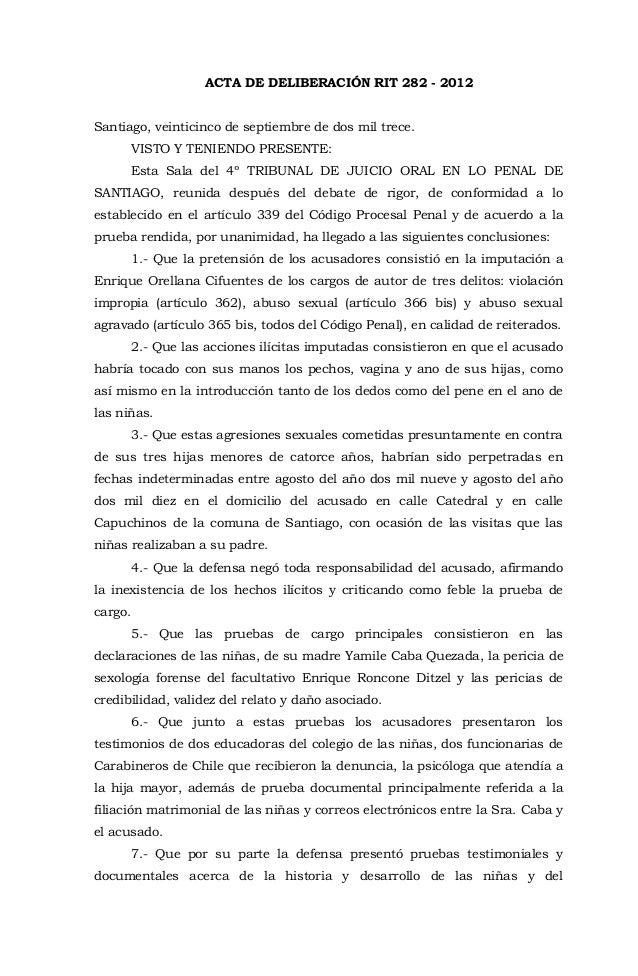 ACTA DE DELIBERACIÓN RIT 282 - 2012 Santiago, veinticinco de septiembre de dos mil trece. VISTO Y TENIENDO PRESENTE: Esta ...