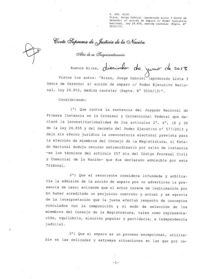 Buenos Aires,Vistos los autos:R. 369. XLIX.Riz20, Jorge Gabriel (apoderado Lista 3 Gente deDerecho) si acción de amparo el...