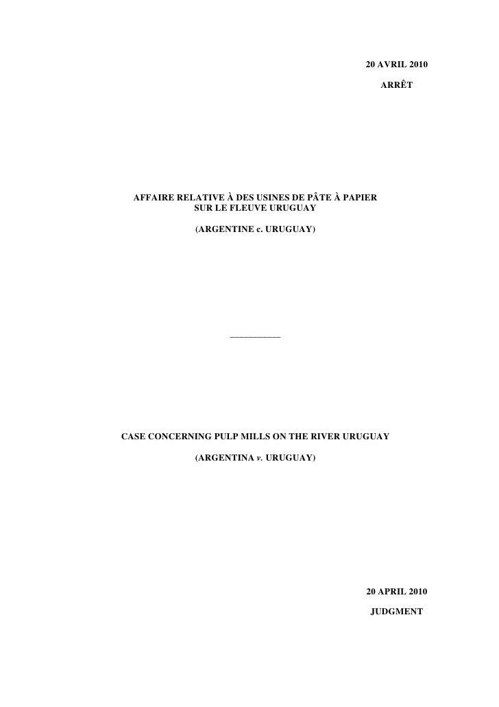 20 AVRIL 2010                                                     ARRÊT       AFFAIRE RELATIVE À DES USINES DE PÂTE À PAPI...
