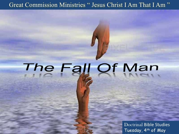 """Great Commission Ministries """" Jesus Christ I Am That I Am """"<br />The Fall Of Man<br />Doctrinal Bible Studies<br />Tuesday..."""