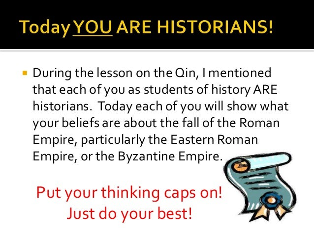   During the lesson on the Qin, I mentioned that each of you as students of history ARE historians. Today each of you wil...
