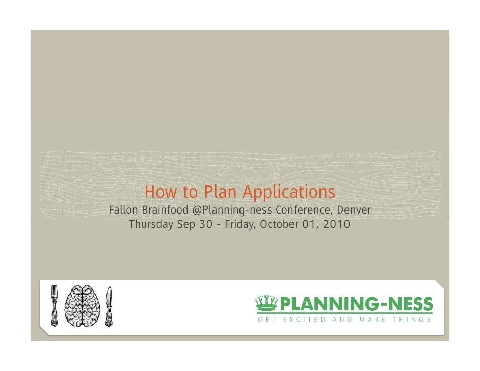 Fallon Brainfood x Planning-ness 2010: How To Plan Apps Slide 2