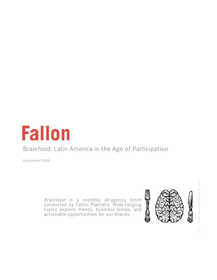 Brainfood: Latin America in the Age of Participation September 2008                                                       ...