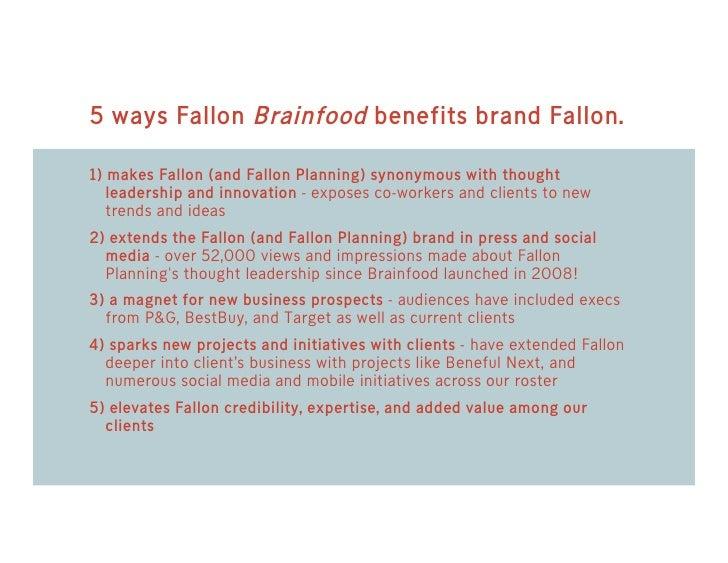 5 ways Fallon Brainfood benefits brand Fallon.  1) makes Fallon (and Fallon Planning) synonymous with thought    leadershi...