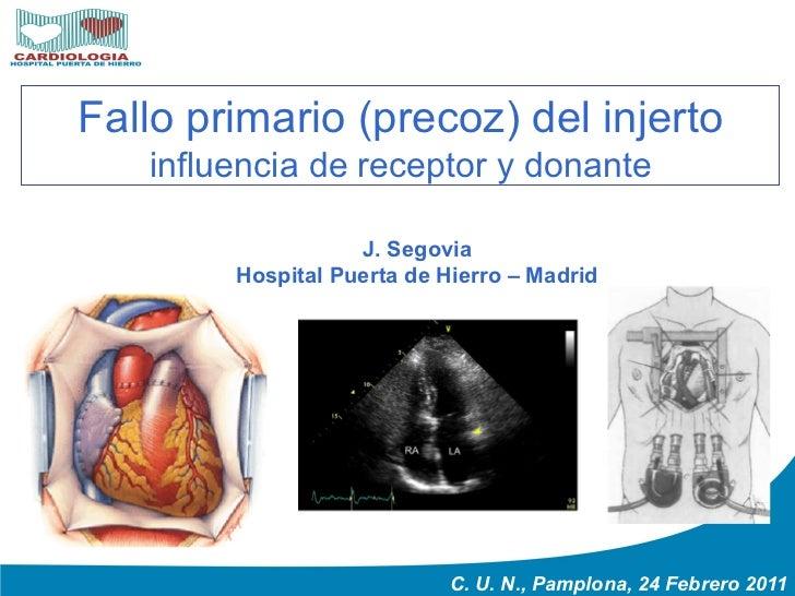 Fallo primario (precoz) del injerto   influencia de receptor y donante                   J. Segovia        Hospital Puerta...