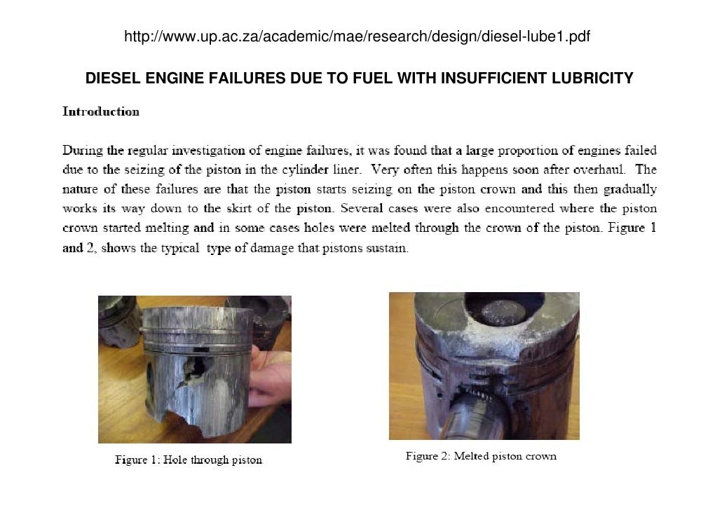 http://www.up.ac.za/academic/mae/research/design/diesel-lube1.pdf  DIESEL ENGINE FAILURES DUE TO FUEL WITH INSUFFICIENT LU...