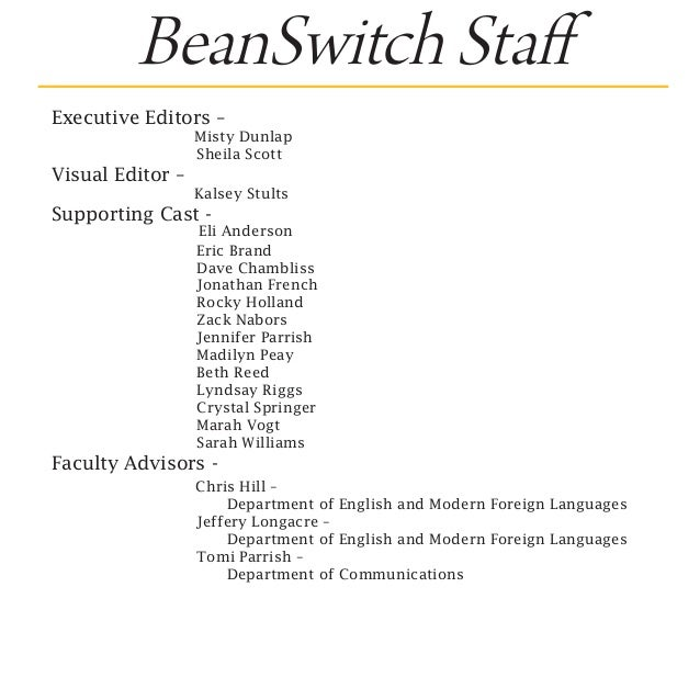 BeanSwitch StaffExecutive Editors –                   Misty Dunlap			                 Sheila ScottVisual Editor –   	     ...