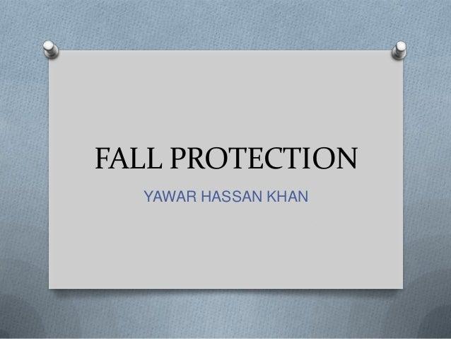 FALL PROTECTION  YAWAR HASSAN KHAN