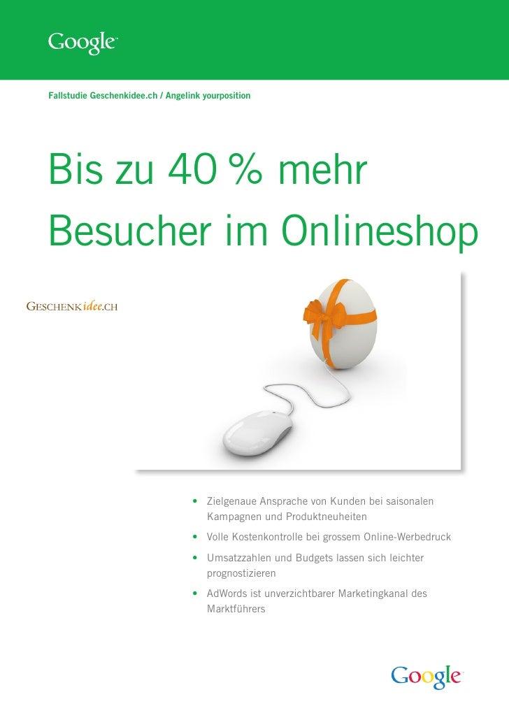 Fallstudie Geschenkidee.ch / Angelink yourposition     Bis zu 40 % mehr Besucher im Onlineshop                            ...