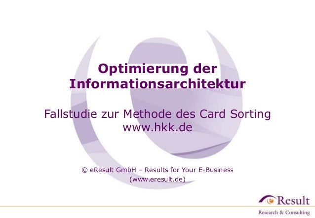 Optimierung der Informationsarchitektur Fallstudie zur Methode des Card Sorting www.hkk.de © eResult GmbH – Results for Yo...