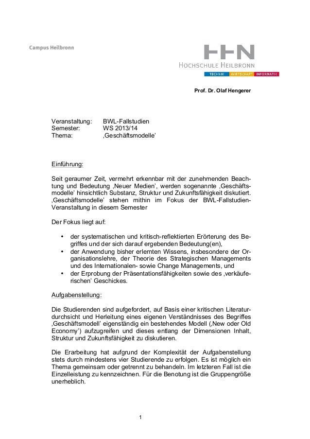 Prof. Dr. Olaf Hengerer  Veranstaltung: Semester: Thema:  BWL-Fallstudien WS 2013/14 'Geschäftsmodelle'  Einführung: Seit ...