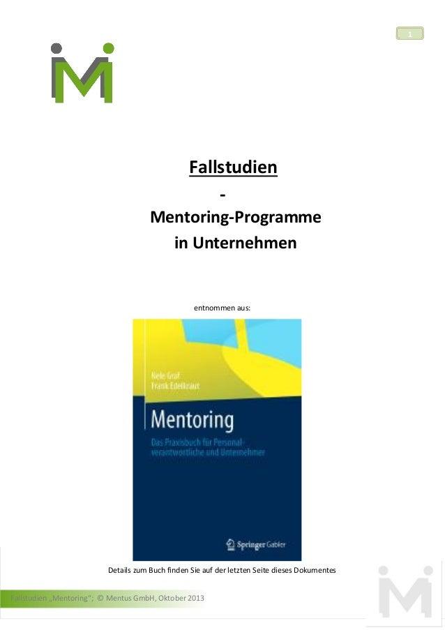 1  Fallstudien Mentoring-Programme in Unternehmen  entnommen aus:  Details zum Buch finden Sie auf der letzten Seite diese...
