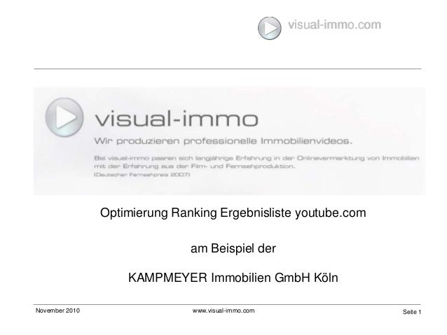 visual-immo.com November 2010 www.visual-immo.com Seite 1 visual-immo.com Optimierung Ranking Ergebnisliste youtube.com am...