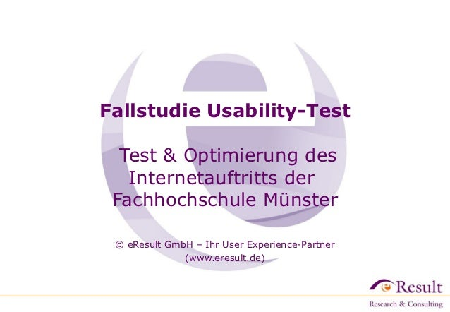 Fallstudie Usability-Test  Test & Optimierung des   Internetauftritts der Fachhochschule Münster © eResult GmbH – Ihr User...