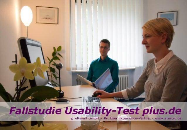 Fallstudie Usability-Test plus.de  © eResult GmbH – Ihr User Experience-Partner - www.eresult.de  1 Seite 1