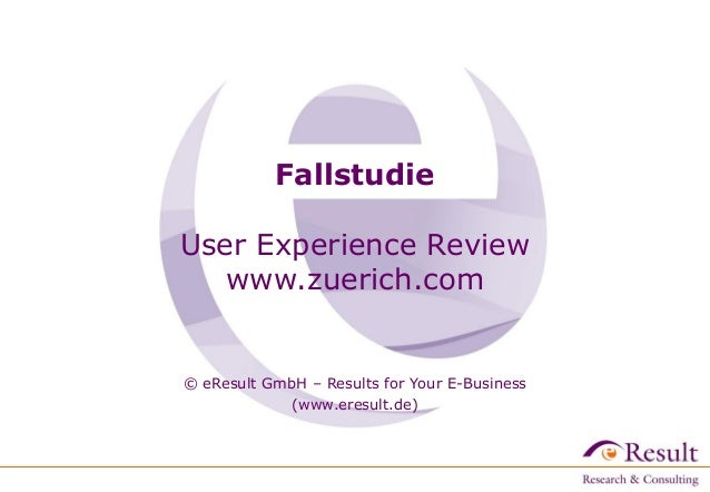 FallstudieUser Experience Reviewwww.zuerich.com© eResult GmbH – Results for Your E-Business(www.eresult.de)‫‏‬