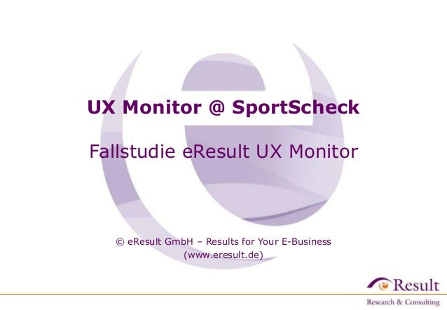 UX Monitor @ SportScheck  Fallstudie eResult UX Monitor  © eResult GmbH – Results for Your E-Business  (www.eresult.de)