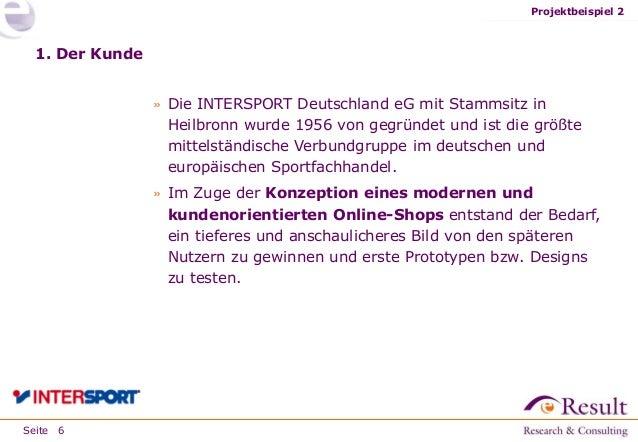 Seite 1. Der Kunde » Die INTERSPORT Deutschland eG mit Stammsitz in Heilbronn wurde 1956 von gegründet und ist die größte ...